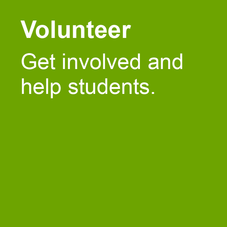 Volunteer: Get involved and help students.