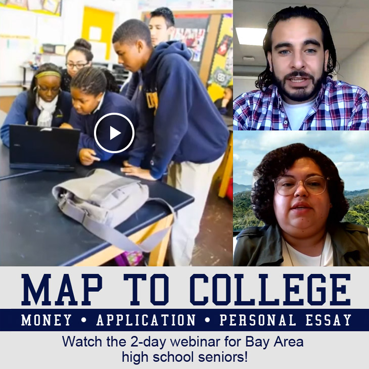 MAP to College: Money - Application - Personal Essay! Everything you need to know about applying for college. Watch the 2-say seminar for Bay area high school seniors!